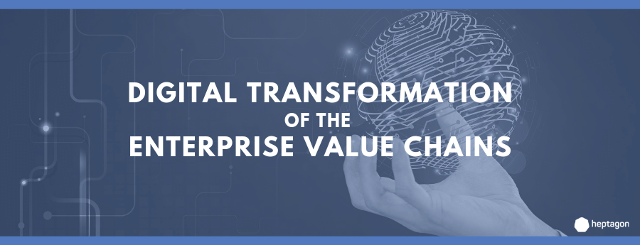 Digital Transformation of the Enterprise Value Chains