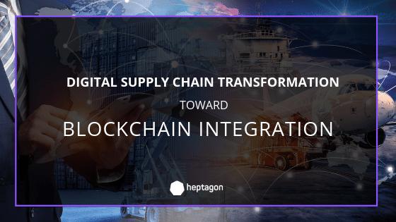 Digital Supply Chain Transformation toward Blockchain Integration