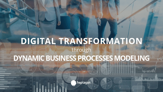 Digital Transformation through Dynamic Business Processes Modeling