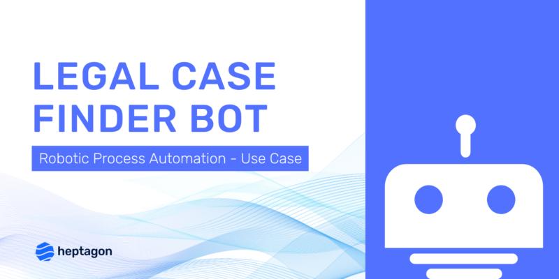 Legal Case Finder Bot - RPA Use Case