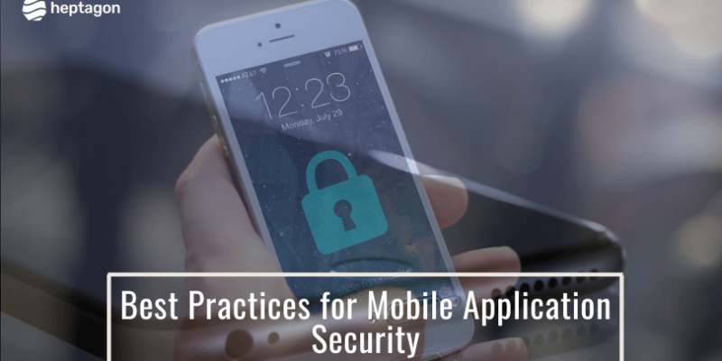 Best Practices for Mobile Application Security