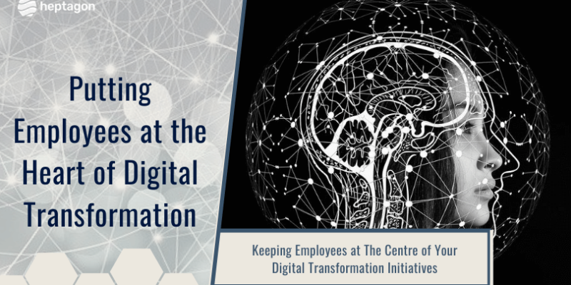 Employees at The Centre of Your Digital Transformation
