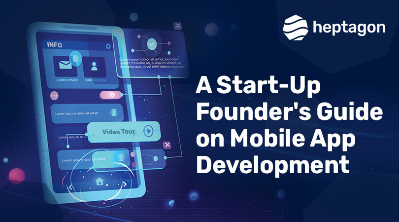 A Start-up Founder's Guide to Mobile App Development