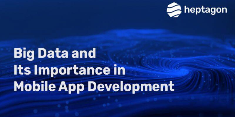 Importance of Big Data in Mobile App Development