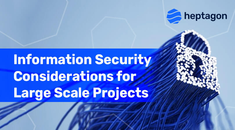Information Security Considerations for Large Scale Projects