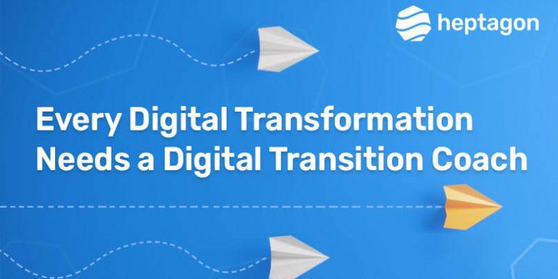 Digital Transformation Needs a Digital Transition Coach