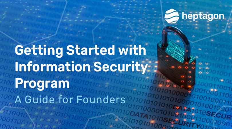 Information Security Program - A Guide for Founders