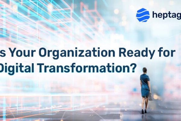 Is Your Organization Ready for Digital Transformation?