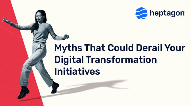 Myths about Digital Transformation